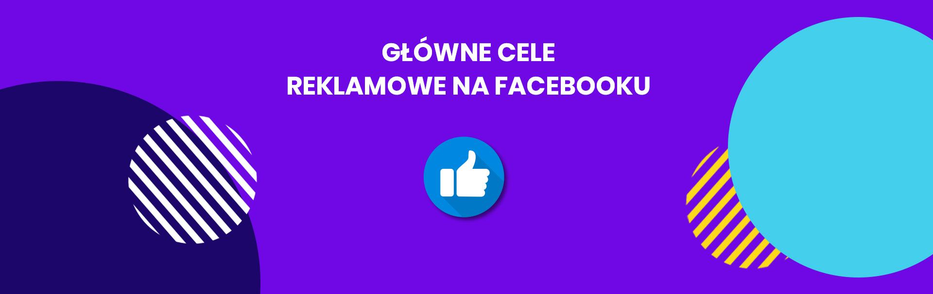 grafika z tytułem główne cele reklamowe na facebooku